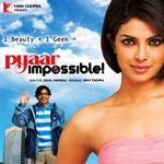 pyaar impossible priyanka 2010 Upcoming Hindi Movies – Bollywood 2010
