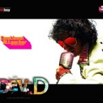 Dev D Music Review – A Super Desi Experience
