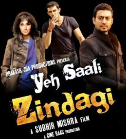 yeh saali zindagi Yeh Saali Zindagi Movie Preview  One Screw Up Can Change Your Life 