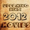 upcoming-hindi-movies-2012