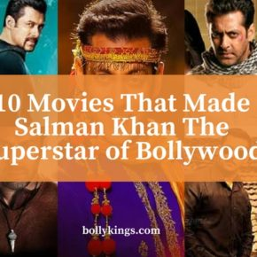 10 Best Salman Khan Movies that made him a Bollywood Superstar